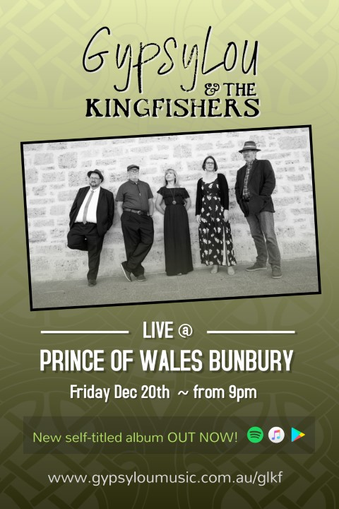 Prince of Wales Poster GypsyLou and the Kingfishers 20 Dec (Small)